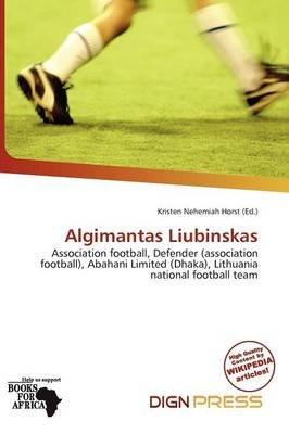 Algimantas Liubinskas (Paperback): Kristen Nehemiah Horst