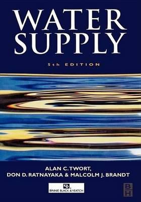 Water Supply (Electronic book text, 5th): Alan C. Twort, D.D. Ratnayaka, M.J. Brandt, Don D. Ratnayaka, Malcolm J. Brandt