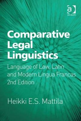 Comparative Legal Linguistics - Language of Law, Latin and Modern Lingua Francas (Electronic book text, 2nd Revised edition):...