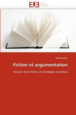 Fiction Et Argumentation (French, Paperback): Dialmy-N