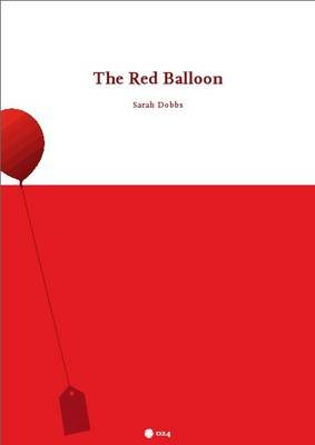 The Red Balloon (Electronic book text): Sarah Dobbs