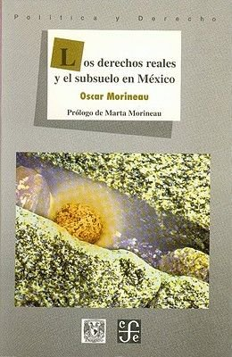 Los Derechos Reales y El Subsuelo de M'Xico (Spanish, Paperback): Oscar Morineau