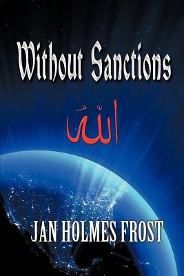 Without Sanctions (Paperback): Jan Holmes Frost
