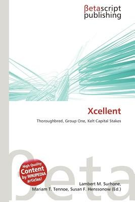 Xcellent (Paperback): Lambert M. Surhone, Mariam T. Tennoe, Susan F. Henssonow