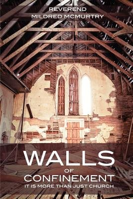 Walls of Confinement (Paperback): Mildred McMurtry
