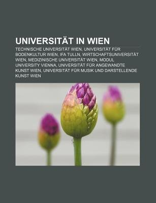 Universitat in Wien - Technische Universitat Wien, Universitat Fur Bodenkultur Wien, Ifa Tulln, Wirtschaftsuniversitat Wien...