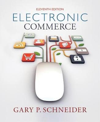 Electronic Commerce (Paperback, 11th edition): Gary Schneider