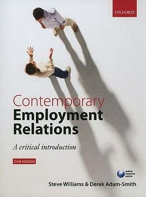 Contemporary Employment Relations - A Critical Introduction (Paperback, 2nd Revised edition): Stephen Williams, Derek Adam-Smith