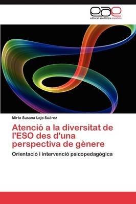 Atencio a la Diversitat de L'Eso Des D'Una Perspectiva de Genere (Spanish, Paperback): Mirta Susana Lojo Su Rez