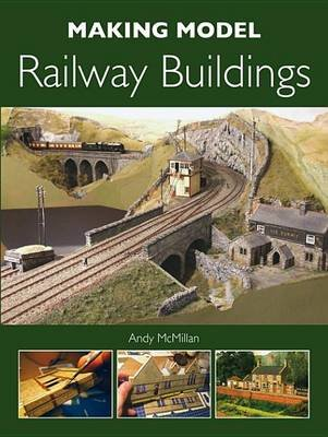 Making Model Railway Buildings (Electronic book text): Andy McMillan