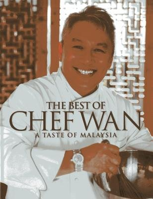 The Best Of Chef Wan: A Taste Of Malaysia, (Hardcover): Chef Wan