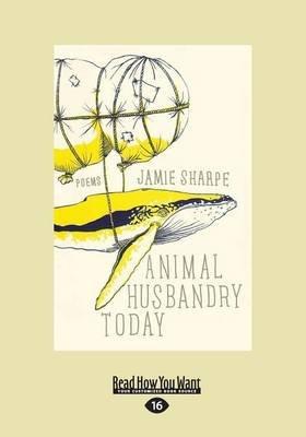 Animal Husbandry Today (Large print, Paperback, [Large Print]): Jamie Sharpe