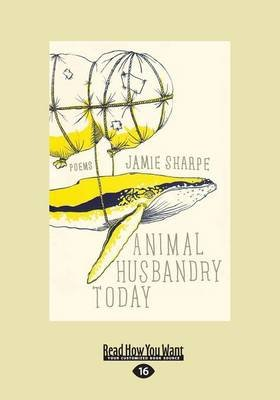 Animal Husbandry Today (Large print, Paperback, [Large Print]): Jamie Sharpe