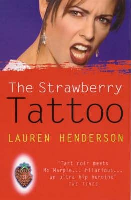 The Strawberry Tattoo (Paperback, New edition): Lauren Henderson