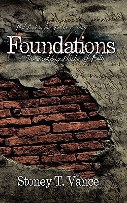 Foundations - The Building Blocks of Faith (Paperback): Stoney T. Vance