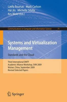 Systems and Virtualization Management - Third International DMTF Academic Alliance Workshop, SVM 2009, Wuhan, China, September...