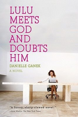 Lulu Meets God and Doubts Him (Electronic book text): Danielle Ganek