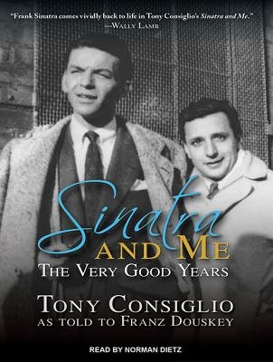 Sinatra and Me (Library Edition) - The Very Good Years (Standard format, CD, Library ed): Franz Douskey, Tony Consiglio