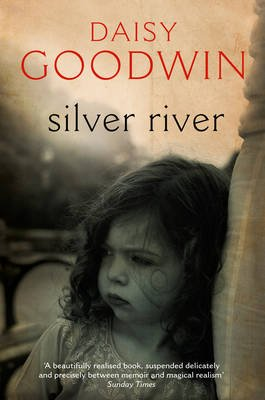 The Silver River (Paperback, New Ed): Daisy Goodwin