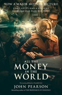 All The Money In The World (Paperback, Film Tie-In Edition): John Pearson