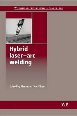 Hybrid Laser-Arc Welding (Electronic book text): F O Olsen