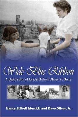 Wide Blue Ribbon (Paperback): Nancy Bithell Merrick, Dave Oliver