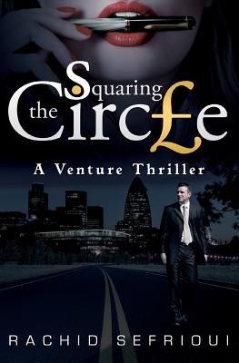Squaring the Circle - A Venture Thriller (Paperback): Rachid Sefrioui