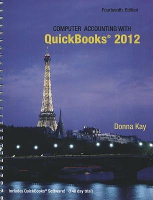 Computer Accounting with Quickbooks 2012 and Student CD (Paperback, 14th Revised edition): Donna Kay