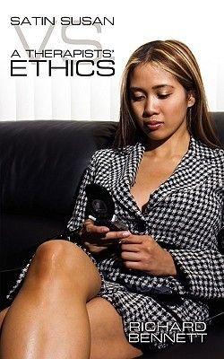 Satin Susan vs. a Therapists' Ethics (Paperback): Richard Bennett