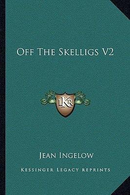 Off the Skelligs V2 (Paperback): Jean Ingelow