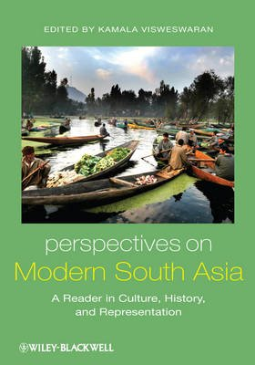 Perspectives on Modern South Asia - A Reader in Culture, History, and Representation (Paperback, New): Kamala Visweswaran