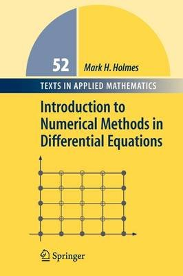 Introduction to Numerical Methods in Differential Equations (Paperback, Softcover reprint of hardcover 1st ed. 2007): Mark H....