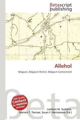 Allehol (Paperback): Lambert M. Surhone, Mariam T. Tennoe, Susan F. Henssonow