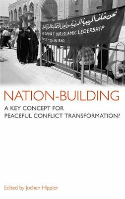 Nation-Building - A Key Concept For Peaceful Conflict Transformation? (Electronic book text): Jochen Hippler