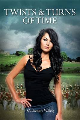 Twists & Turns of Time (Electronic book text): Catherine Vallely