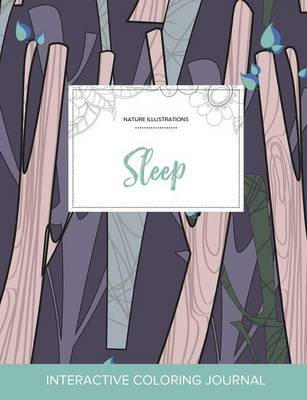 Adult Coloring Journal - Sleep (Nature Illustrations, Abstract Trees) (Paperback): Courtney Wegner