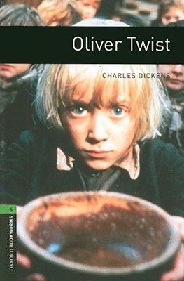 Oxford Bookworms Library: Oliver Twist - Level 6: 2,500 Word Vocabulary (Paperback): Charles Dickens