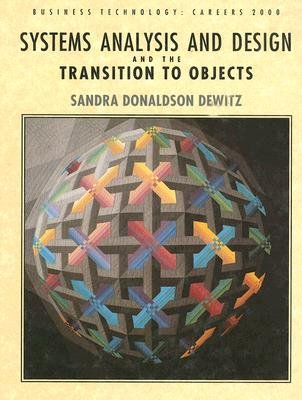 Systems Analysis and Design and the Transition to Objects (Paperback): Sandra Dewitz
