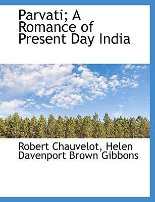 Parvati; A Romance of Present Day India (Large print, Paperback, large type edition): Robert Chauvelot, Helen Davenport Gibbons