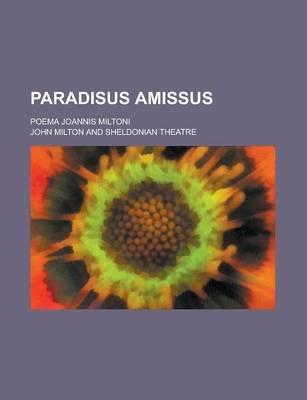 Paradisus Amissus; Poema Joannis Miltoni (Paperback): John Milton