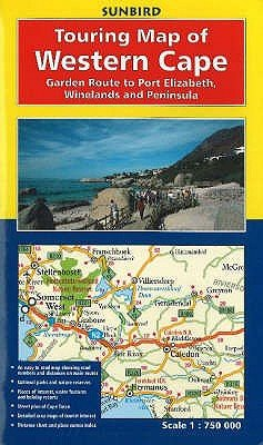 Touring Map of Western Cape - Garden Route to Port Elizabeth, Winelands and Peninsula (Sheet map, folded, Revised edition):...