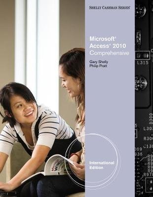 Microsoft Access 2010 - Comprehensive, International Edition (Paperback, International Ed): Gary Shelly, Philip Pratt, Mary Last