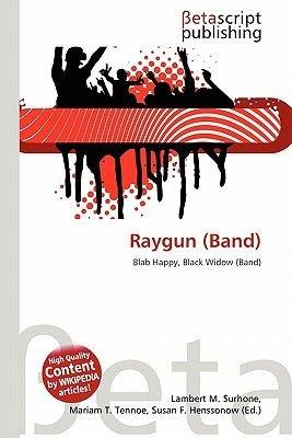 Raygun (Band) (Paperback): Lambert M. Surhone, Mariam T. Tennoe, Susan F. Henssonow