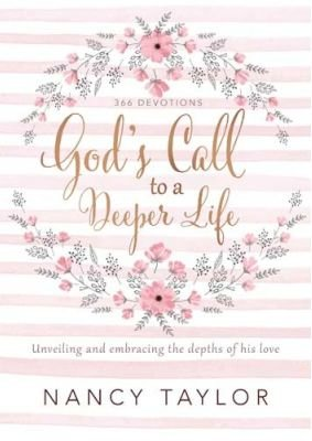 God's Call To A Deeper Life (Hardcover): Nancy Taylor