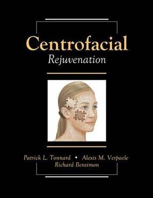 Centrofacial Rejuvenation (Book): Patrick Tonnard, Alexis Verpaele, Richard Bensimon