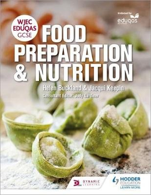 WJEC EDUQAS GCSE Food Preparation and Nutrition (Paperback): Helen Buckland, Jacqui Keepin