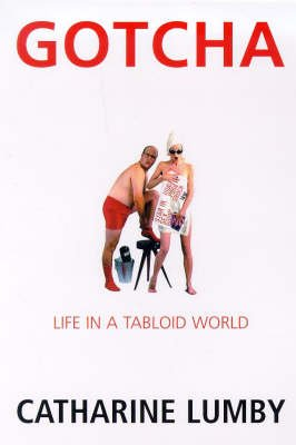 Gotcha - Life in a Tabloid World (Paperback): Catharine Lumby