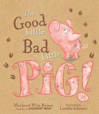 The Good Little Bad Little Pig! (Hardcover): Margaret Wise Brown