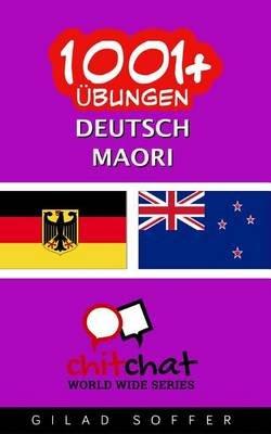 1001+ Ubungen Deutsch - Maori (German, Paperback): Gilad Soffer