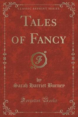 Tales of Fancy (Classic Reprint) (Paperback): Sarah Harriet Burney